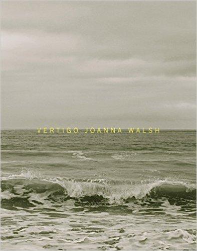 Vertigo  by  Joanna Walsh  (Dorothy, Oct. 2015)  Reviewed by  Anna Zolokostas