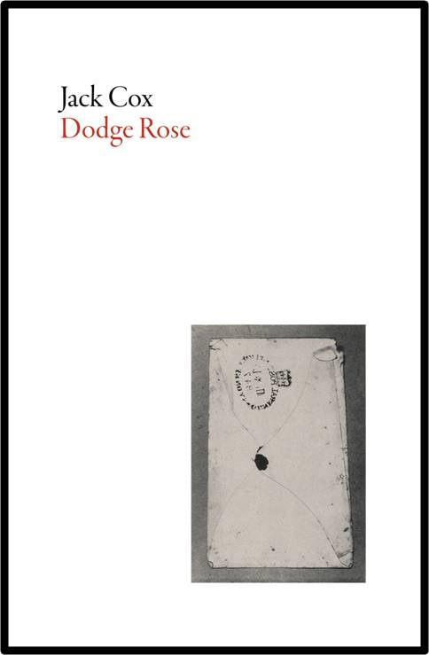 Dodge Rose  by  Jack Cox  (Dalkey Archive, Feb. 2016)   Reviewed by Jeremy M. Davies