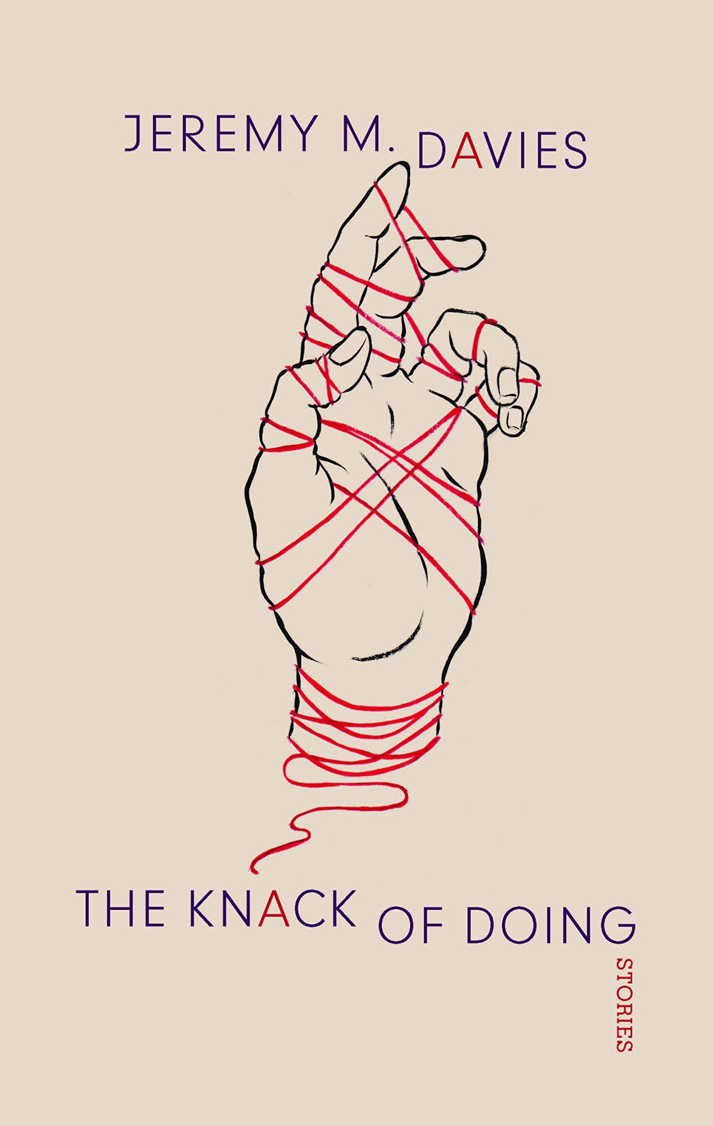 The Knack of Doing  by  Jeremy M. Davies  (Godine, March 2016)  Reviewed by  Hal Hlavinka