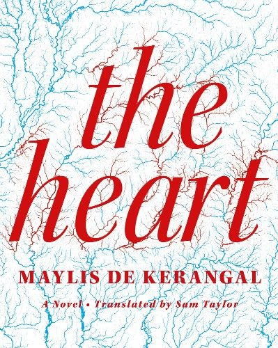 The Heart (US)  by  Maylis de Kerangal  tr.  Sam Taylor  (Farrar, Straus and Giroux, Feb. 2016)  Mend the Living (Canada & the UK)  by  Maylis de Kerangal  tr.  Jessica Moore  (Talonbooks & MacLehose Press, Feb. 2016)   Reviewed by Alexandra Primiani