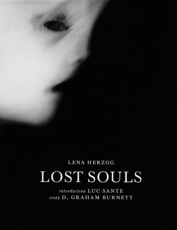 Lost Souls by Lena Herzog introduction by Luc Sante essay by  D. Graham Burnett  (de Mo, June 2010)