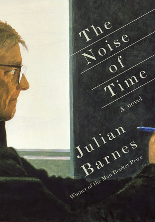 The Noise of Time  by  Julian Barnes  (Knopf, May 2016)  Review by  Pauline Fairclough