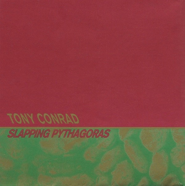 Slapping Pythagoras  by  Tony Conrad Tony Conrad, Alex Gelencser, Terry Kapsalis  (strings) , John Corbett, Kevin Drum, David Grubbs, Thymme Jones, Jim O'Rourke, Dylan Posa  (guitars) ,   Gene Coleman  (clarinet) (Table of the Elements, Aug. 1995)