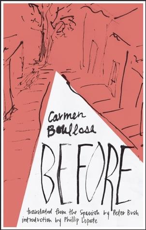 Before  by  Carmen Boullosa  tr.  Peter Bush  (Deep Vellum, Aug, 2016)  Reviewed by  Anna Zalokostas
