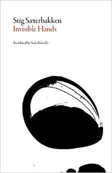 Invisible Hands  by  Stig Sæterbakken  tr.  Seán Kinsella  (Dalkey Archive Press, June 2016)