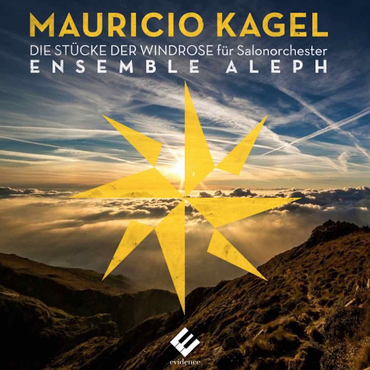 Die Stücke der Windrose für Salonorchester  by  Mauricio Kagel   Ensemble Aleph  (Evidence Classics, December 2016)  Reviewed by  Paul Kilbey