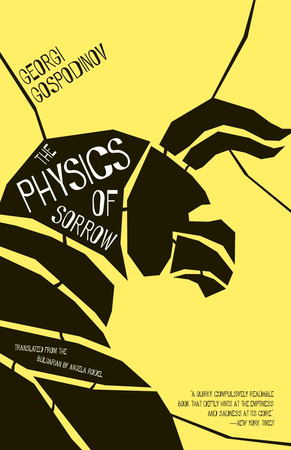 The Physics of Sorrow  by  Georgi Gospodinov  tr.  Angela Rodel  (Open Letter, April 2015)