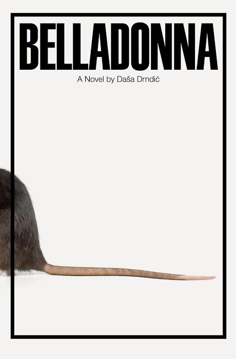 Belladonna  by  Daša Drndić  tr.  Celia Hawkesworth  (Quercus, Apr. 2017; New Directions, Oct. 2017)  Reviewed by  Sara Nović