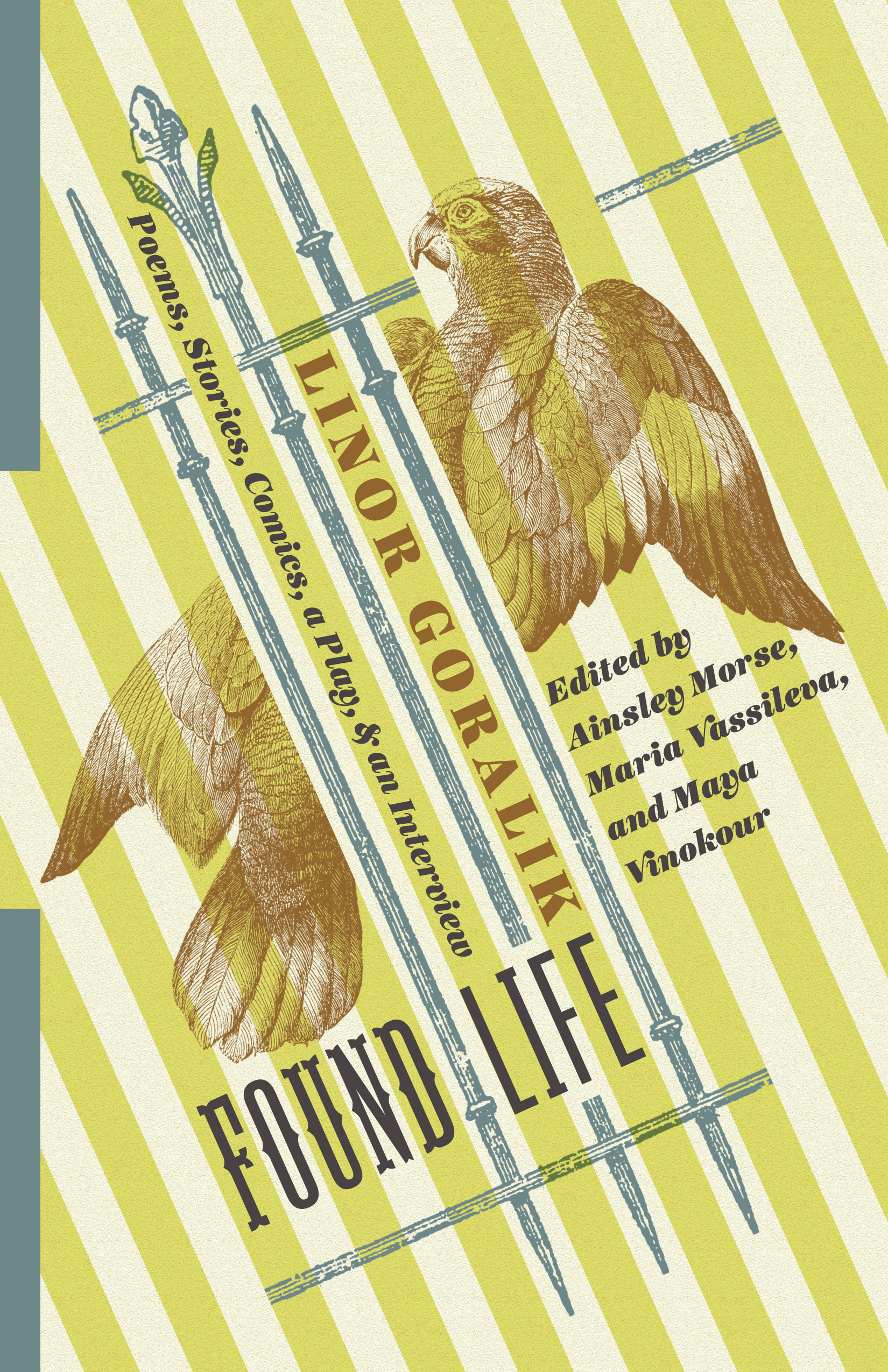 Found Life: Poems, Stories, Comics, a Play, & an Interview   by  Linor Goralik  (Columbia University Press 2017)