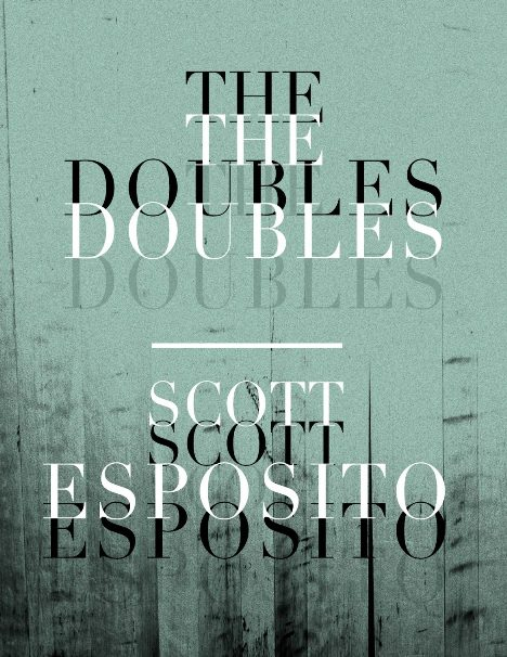 The Doubles  by  Veronica  Scott Esposito  (Civil Coping Mechanisms, Sept. 2017)  Reviewed by  Patrick Nathan