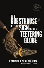 The Guesthouse at the Sign of the Teetering Globe  by Franziska zu Reventlow translated by James J. Conway (Rixdorf Editions 2017)   Reviewed by Tyler Langendorfer