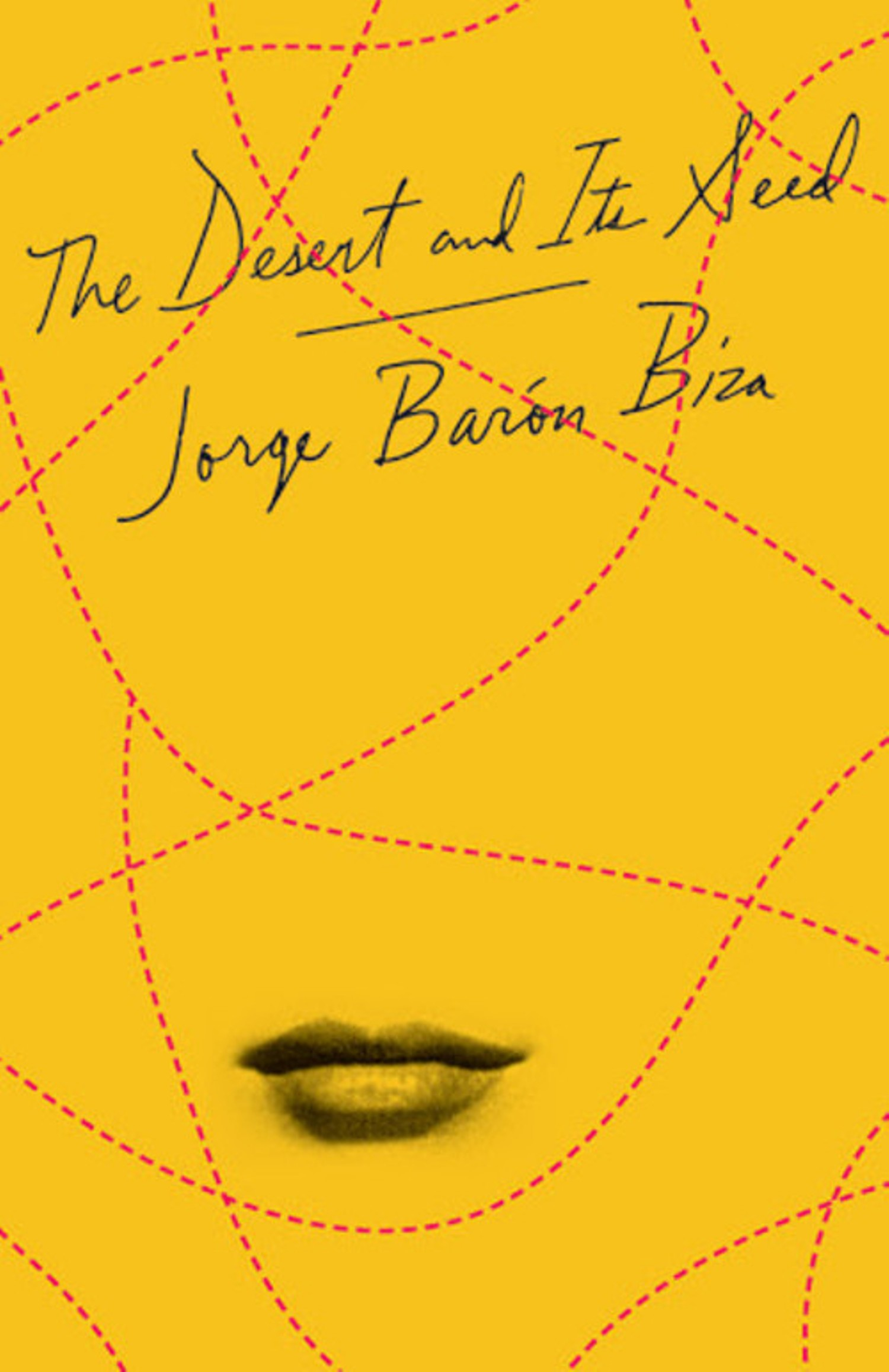 The Desert and Its Seed  by  Jorge Barón Biza  tr.  Camilo Ramirez  (New Directions, April 2018)  Reviewed by  Sam Carter