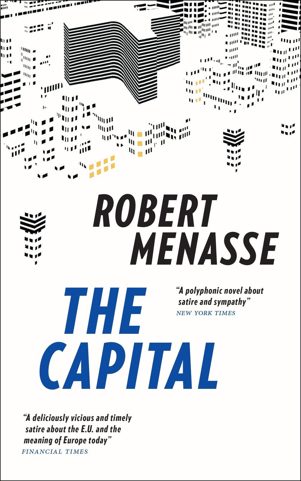 The Capital  by  Robert Menasse  tr.  Jamie Bulloch  (MacLehose, Feb. 2019; Liveright, June 2019)   Reviewed by Jeffrey Zuckerman