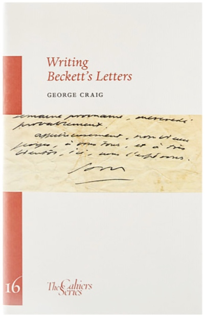 Writing Beckett's Letters   by  George Craig   (Sylph Editions, 2011)
