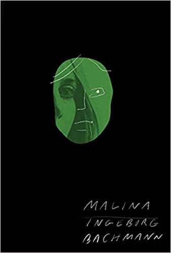 Malina  by  Ingeborg Bachmann  tr.  Philip Boehm  (New Directions, June 2019)  Reviewed by  Jessie Ferguson