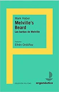 Melville's Beard   by  Mark Haber  (Argonáutica, 2017)  Reviewed by  Tobias Carroll