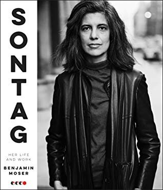 Sontag: Her Life and Work   by  Benjamin Moser  (Ecco, Sept. 2019)  Reviewed by  Stephen Piccarella