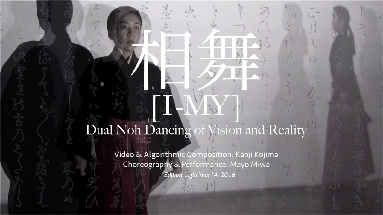 "Kenji Kojima, [I-MY] / Dual Noh Dancing of Vision and Reality"" (2016)"