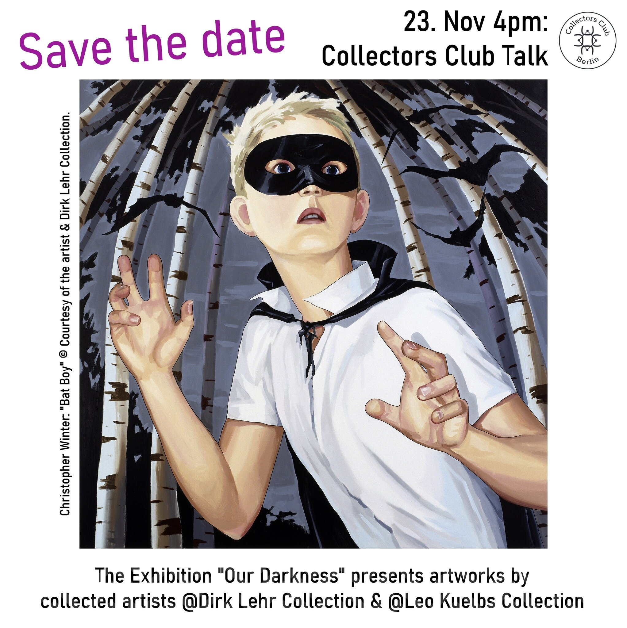 save-the-date-OUR-DARKNESS-Expo-and-Talk-Lehr-and-Kuelbs-Collections-Picture-Christopher-Winter-Bat_Boy_2007_acryliconcanvas_190x190cm_web (1).jpg