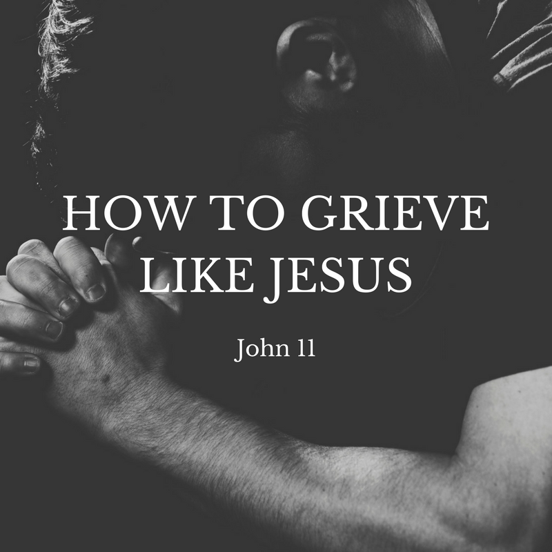 How to Grieve Like Jesus.png