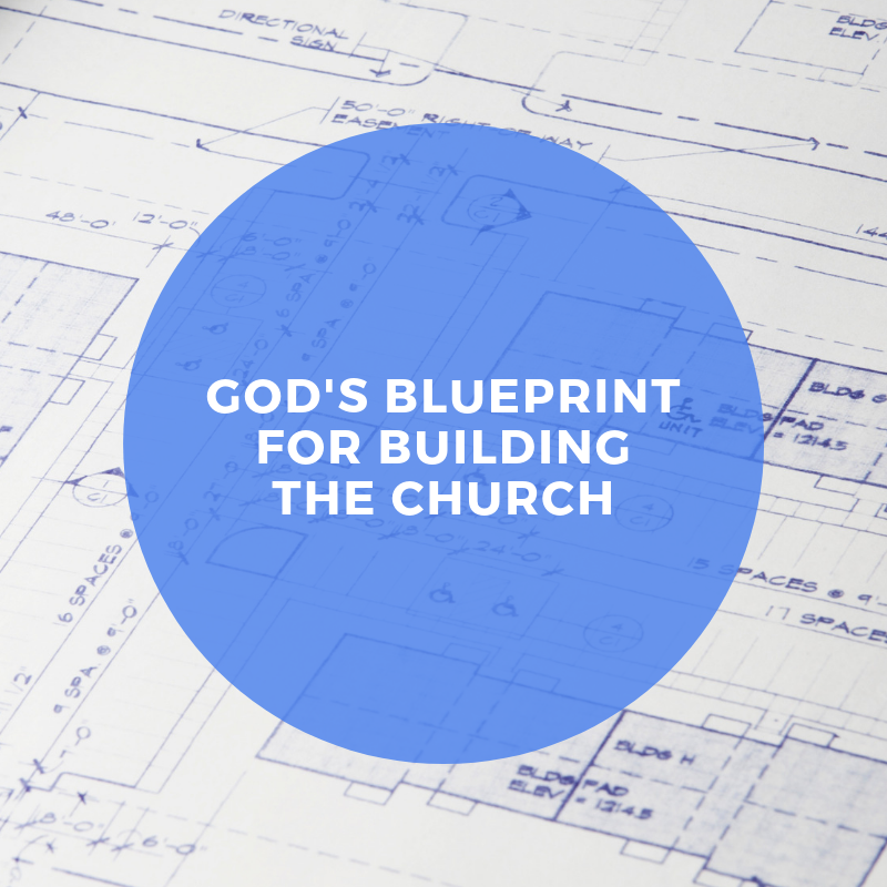 God's Blueprint for Building the Church.png