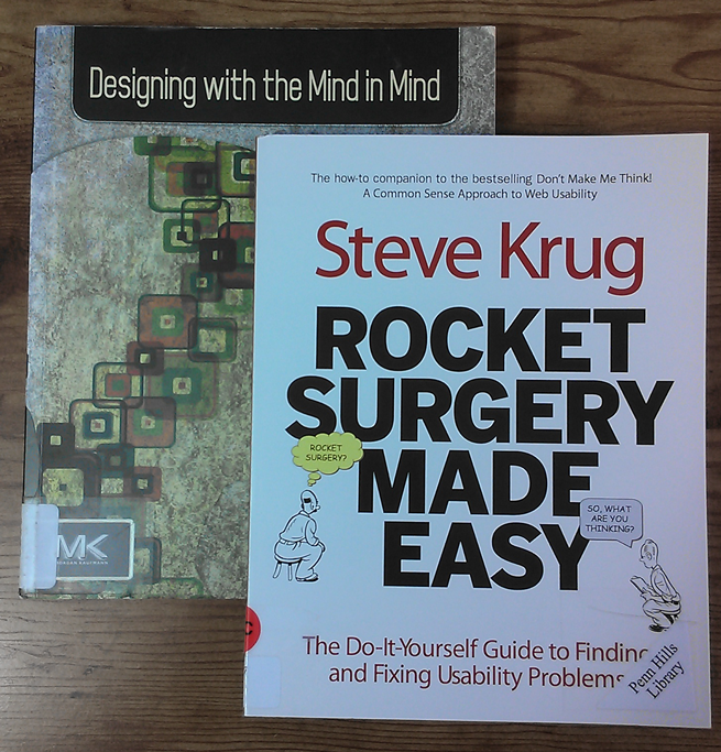 """Steve Krug's """"Rocket Surgery Made Easy"""" and Jeff Johnson's """"Designing with the Mind in Mind."""""""