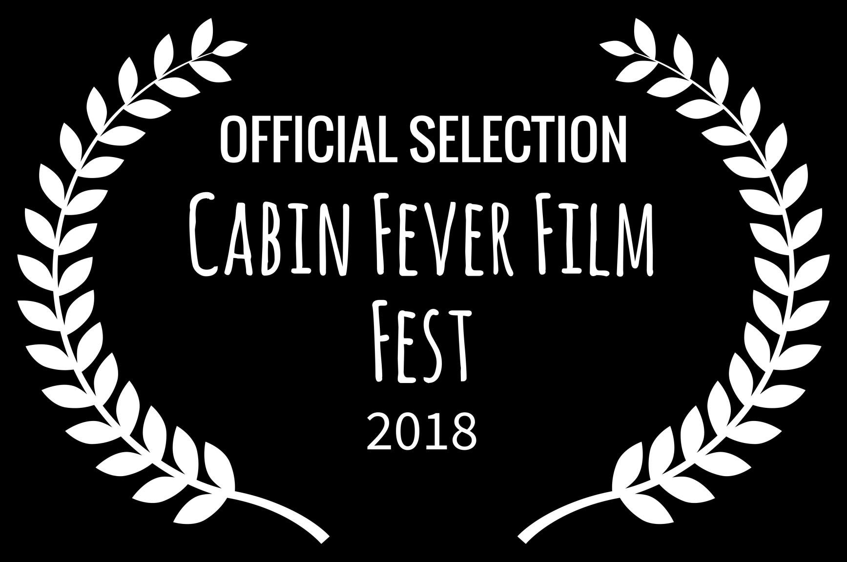 OFFICIAL SELECTION - Cabin Fever Film Fest - 2018.jpg