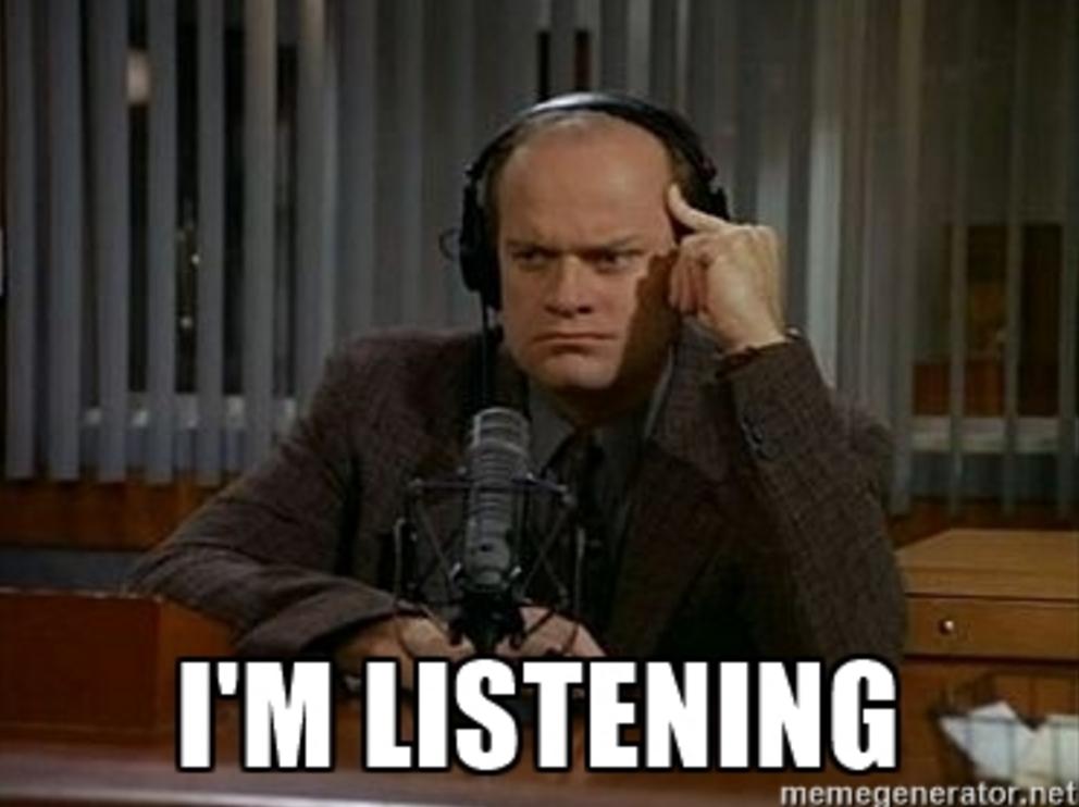 It's hard WORK to listen . . . .