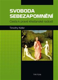 Svoboda sebezapomnění (The Freedom of Self-Forgetfulness)