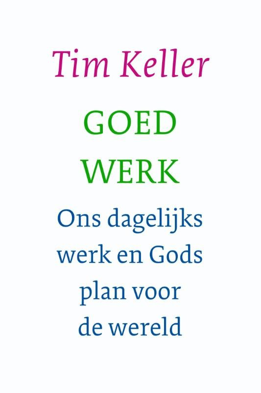 Goed werk (Every Good Endeavor)