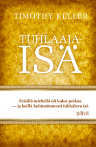 Tuhlaaja-Isa (The Prodigal God)