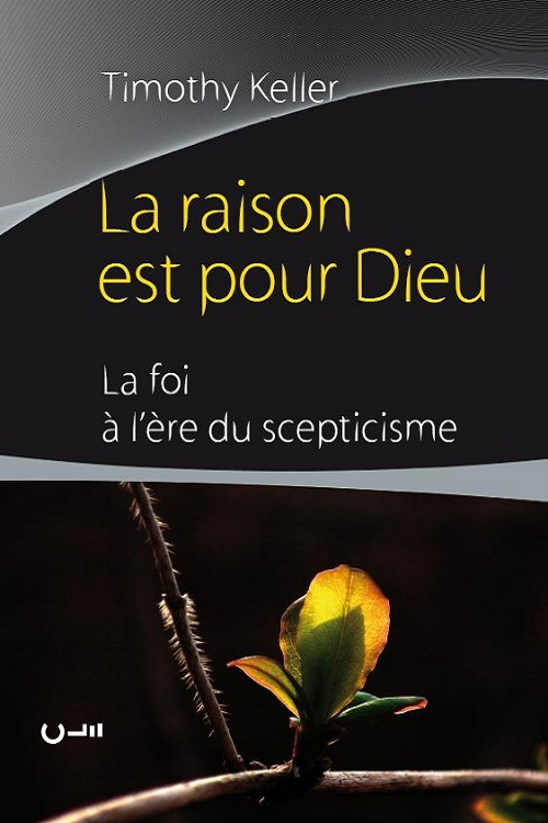 La raison est pour Dieu (The Reason for God)