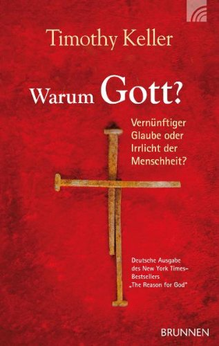 Warum Gott? (The Reason for God)