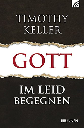 Gott im Leid begegnen (Walking With God Through Pain and Suffering)