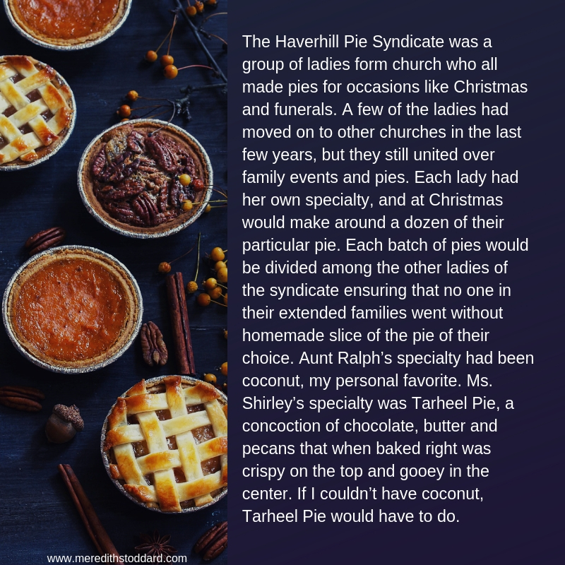 The Haverhill Pie Syndicate was a group of ladies form church who all made pies for occasions like Christmas and funerals. A few of the ladies had moved on to other churches in the last few years, but they still un.jpg
