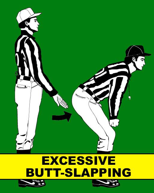 12. excessive butt slapping.jpg