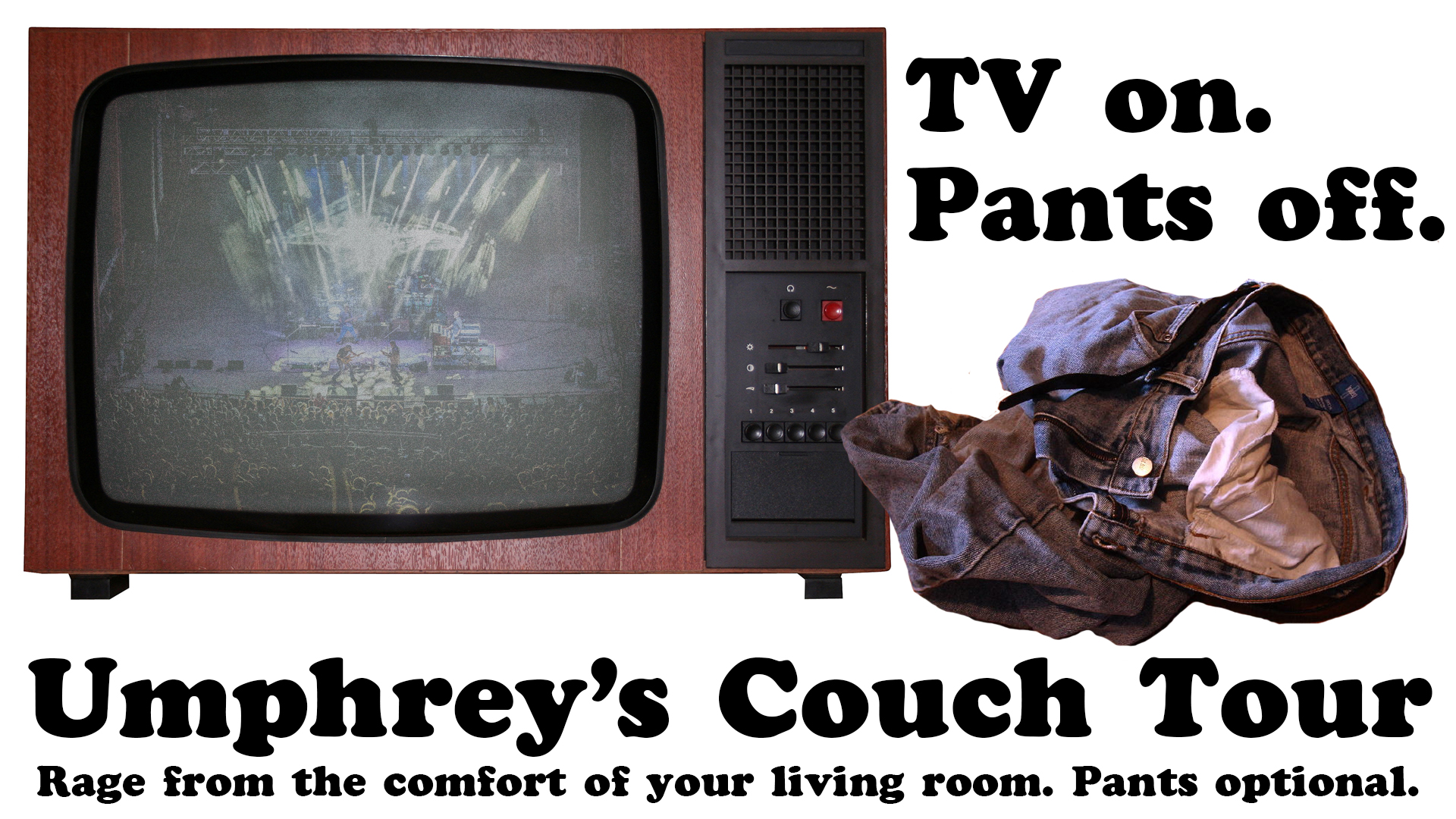 TV on. Pants off. 16x9