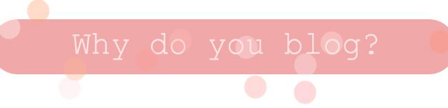 WhydoyouBlog.jpg