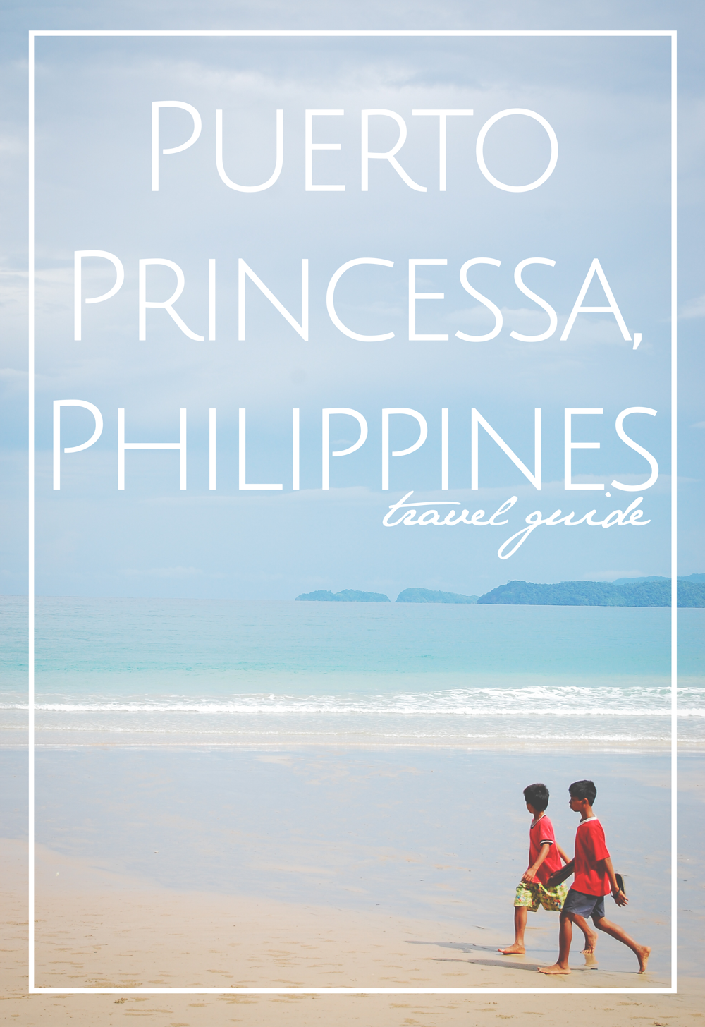 Philippines Puerto Princesa Travel Guide
