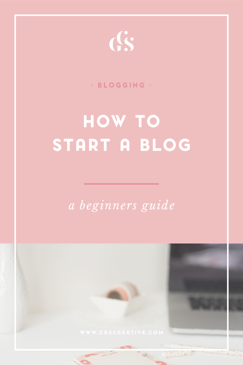 Blog Tips How To Start a Blog: a Beginners Guide by CGScreative
