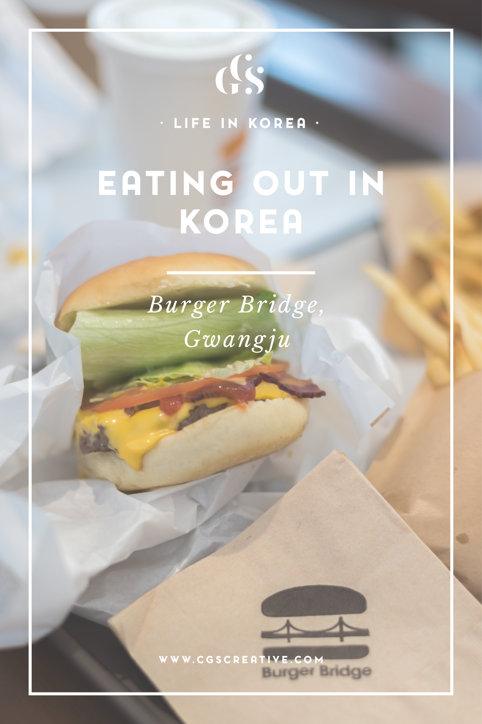 Burger Bridge Gwangju Best Places to eat in Korea Gwangju