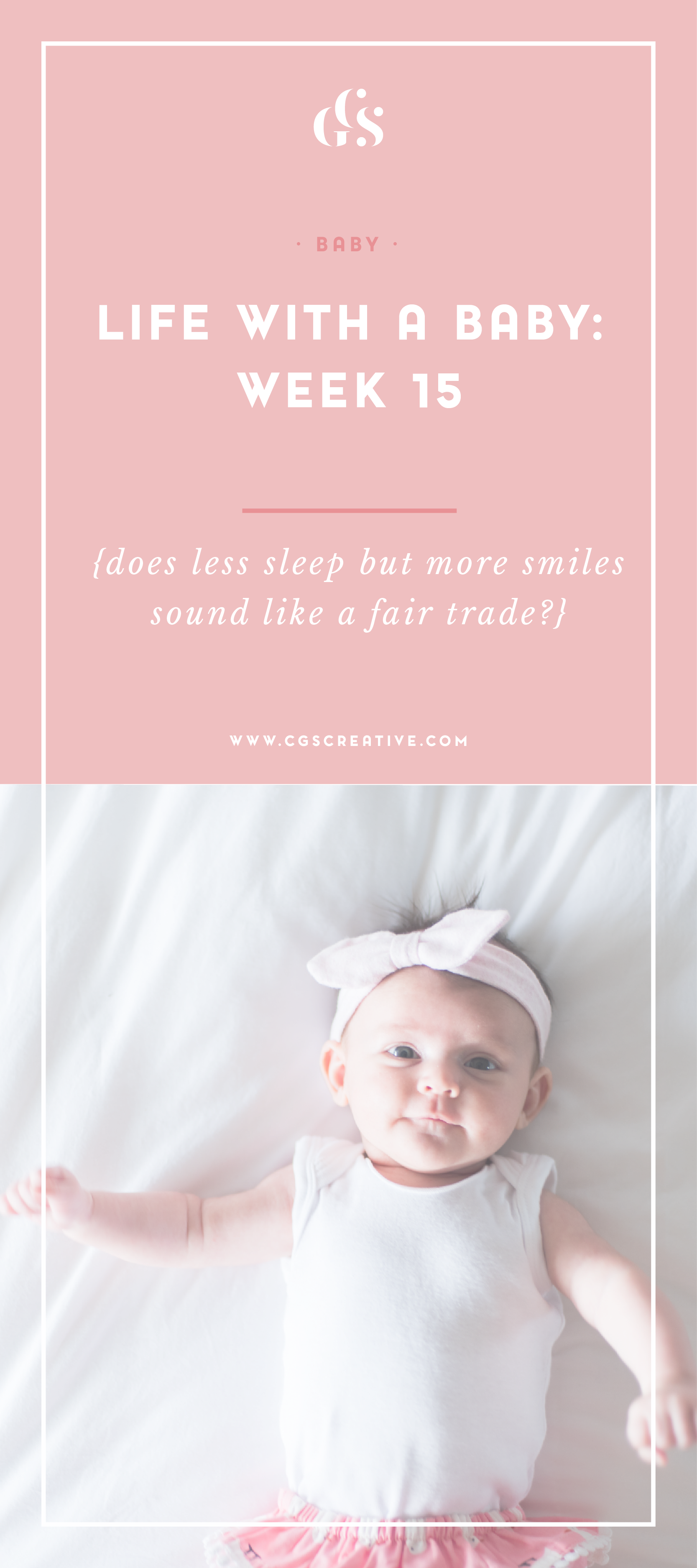 Life with a baby week 15 less sleep but more smiles by CityGirlSearching