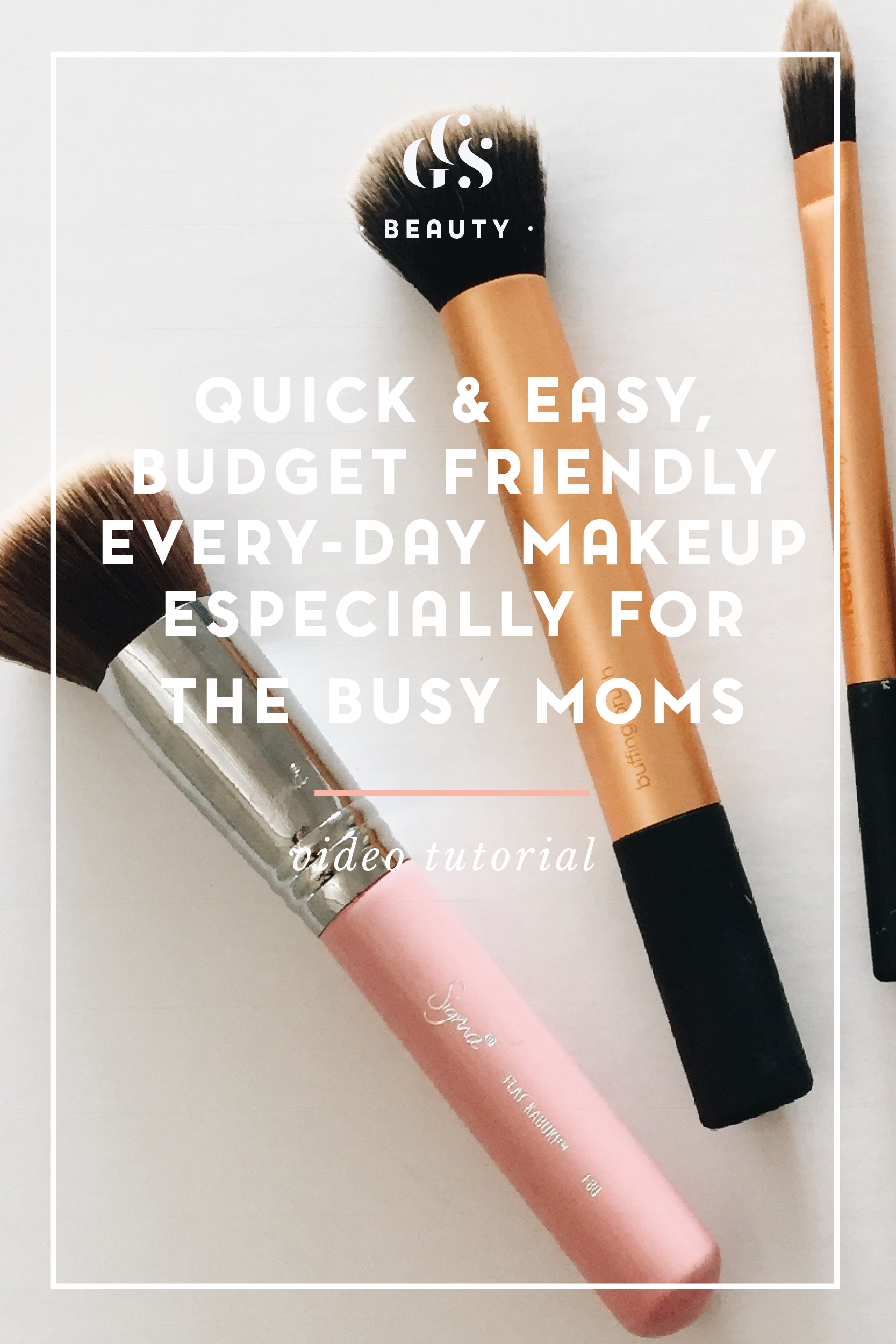 Quick & Easy, Budget Friendly Everyday Makeup Look Tutorial Especially for the Moms Video Tutorial CityGirlSearching-01.png