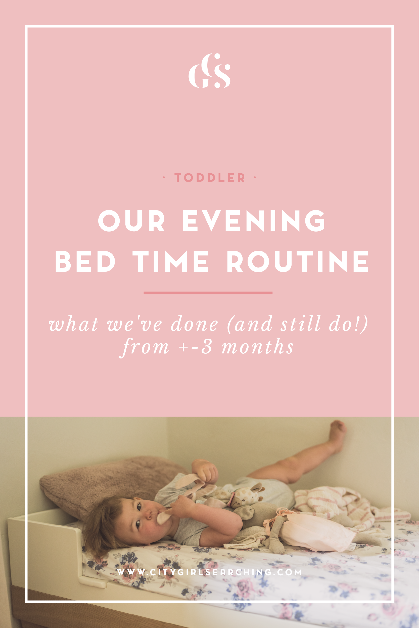 Our Toddler Evening routine what we've done from 3 months citygirlsearching blog-01.png