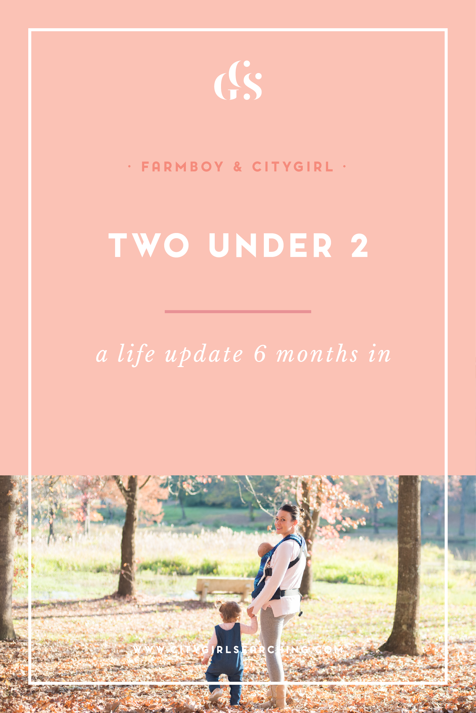 TwoUnderTwo Life update 6 months in-01.png
