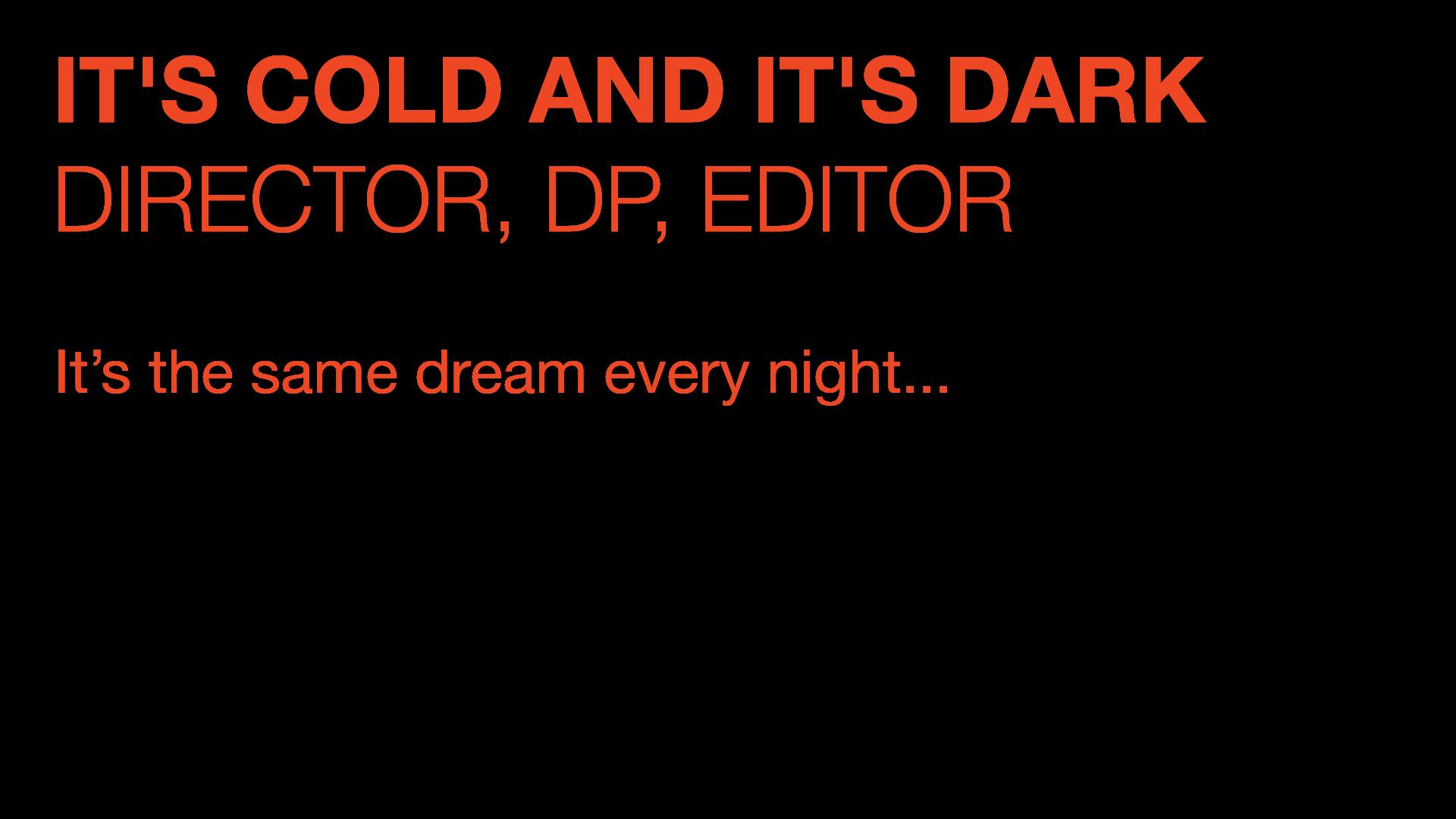 It's Cold and It's Dark Description.png