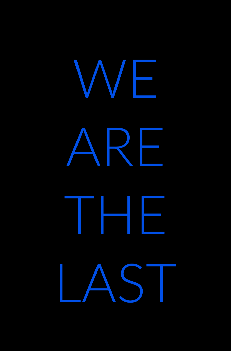 We Are the Last Poster.png