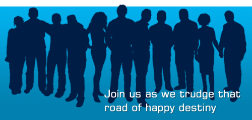 Trudge the road of happy destiny . . . .