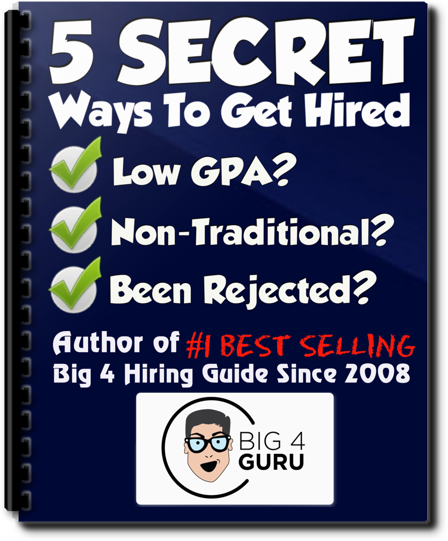 Buy 5 (MORE) Secrets to Getting Hired with Big 4 Accounting Firms Now - $11