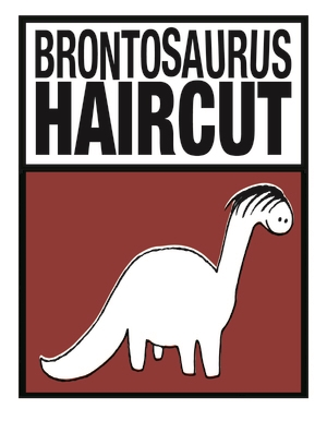 Brontosaurus Haircut Productions